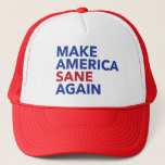 "Make America Sane Again Political Message Trucker Hat<br><div class=""desc"">Start a movement to bring back sanity - America is great.</div>"