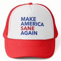 Make America Sane Again Political Message Trucker Hat