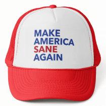 Make America Sane Again Political Message Trucker Hat