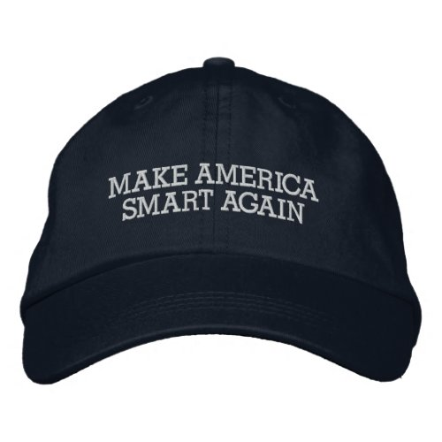 Make America Smart Again Anti Donald Trump Embroidered Baseball Cap