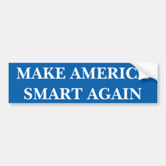 Make America Smart Again, Bumper Sticker