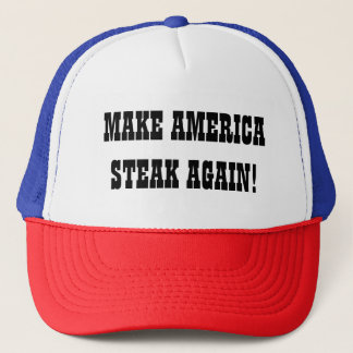 Make America Steak Again! Trucker Hat
