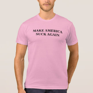 MAKE AMERICA SUCK AGAIN T-Shirt (PINK)