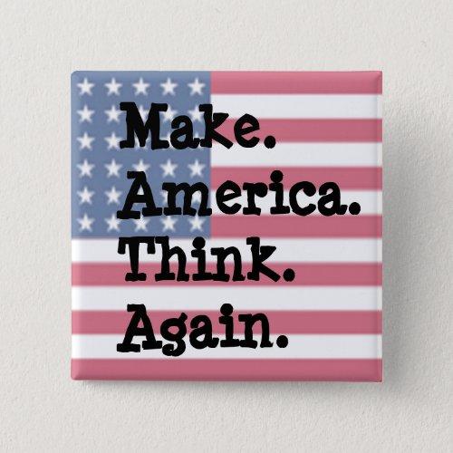 Make America Think Again Anti Trump Humor Button