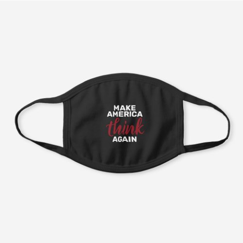 Make America Think Again Black Black Cotton Face Mask