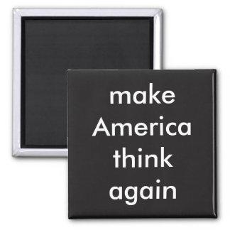 make America think again Magnet
