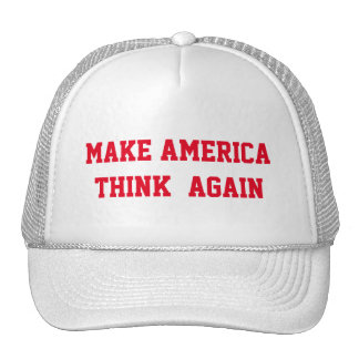 MAKE AMERICA  THINK  AGAIN TRUCKER HAT