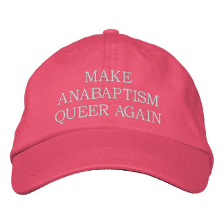 Make Anabaptism Queer Again Embroidered Baseball Hat
