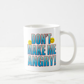 Make Angry Life B Coffee Mug