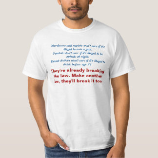 Make Another Law, They'll Break It Too T-Shirt