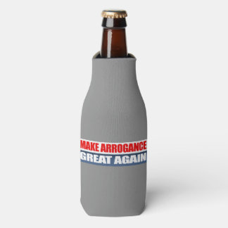 Make Arrogance Great Again -.png Bottle Cooler