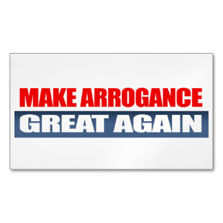Make Arrogance Great Again -.png Magnetic Business Card