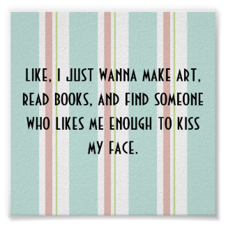 """Make art and read books..."" quote poster print"