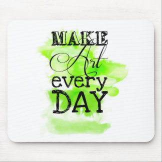 Make art every day mouse pad