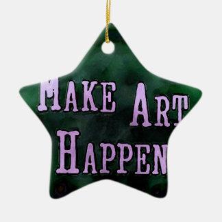 Make Art Happen Ceramic Ornament