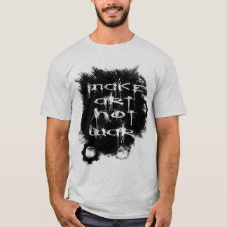 Make Art Not War (Black Paint) T-Shirt