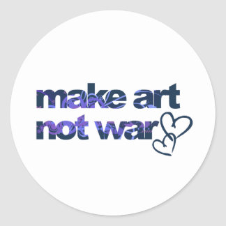 Make Art, Not War Classic Round Sticker