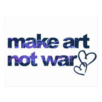 Make Art, Not War Postcard