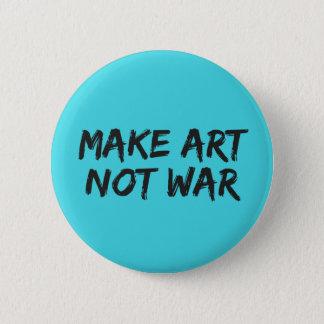 Make Art Not War - Slogan Button Pin Badge