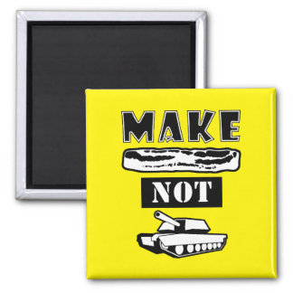 Make Bacon Not War! 2 Inch Square Magnet