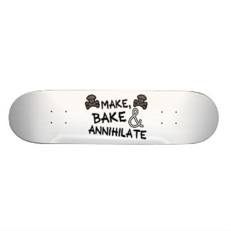 Make Bake & Annihilate Skateboard