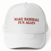 Make Baseball Fun Again Hat