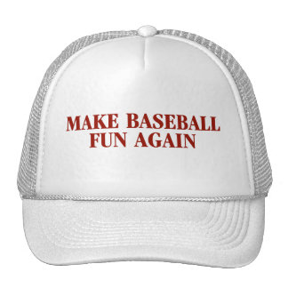 Make Baseball Fun Again Hat