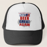 "Make Beer Great Again Trucker Hat<br><div class=""desc"">Make Beer Great Again Trucker Hat</div>"
