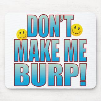 Make Burp Life B Mouse Pad