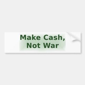 Make Cash, Not War - 2 Car Bumper Sticker