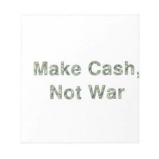 Make Cash, Not War Notepad