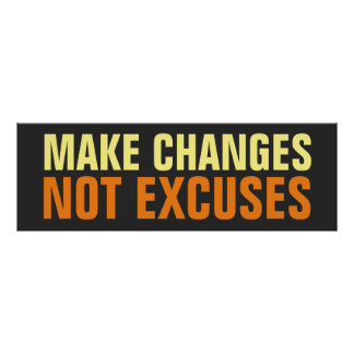 Make Changes Not Excuses Inspirational Poster