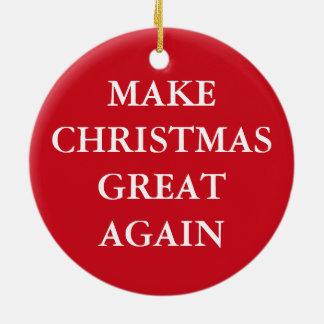 """""""MAKE CHRISTMAS GREAT AGAIN"""" CERAMIC ORNAMENT"""