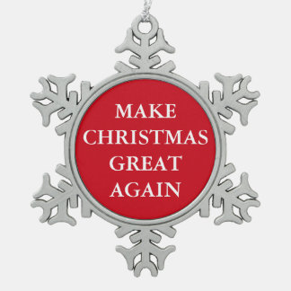 """MAKE CHRISTMAS GREAT AGAIN"" SNOWFLAKE PEWTER CHRISTMAS ORNAMENT"