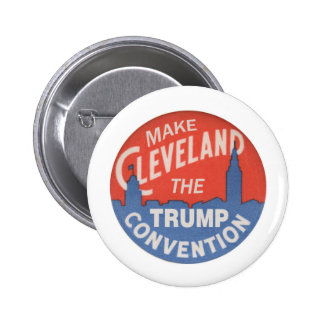 Make Cleveland the Trump Convention Pinback Button