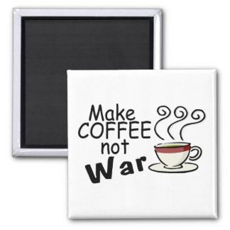 Make Coffee Not War 2 Inch Square Magnet