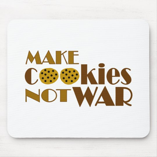 Make Cookies Not War Mouse Pad