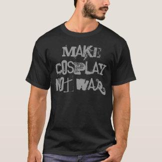 Make Cosplay not War! T-shirt