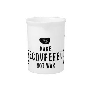make covfefe not war beverage pitcher