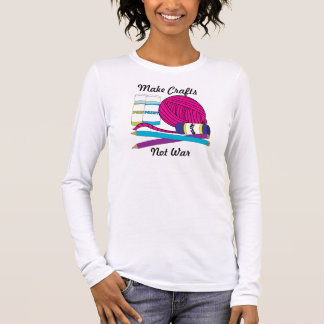 Make Crafts Not War Personalize Long Sleeve T-Shirt