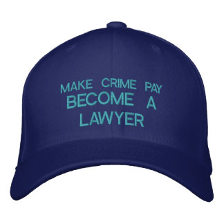MAKE CRIME PAY - BECOME A LAWYER - CAP