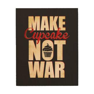 Make cupcake not war wood wall decor