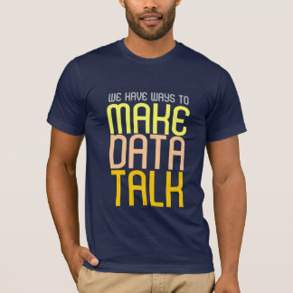 Make Data Talk T-shirt