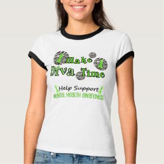 Make Diva Time / Help Support Mental Health T-Shirt