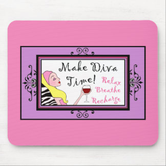 """Make Diva Time""/ Relax Breathe Recharge Mouse Pad"