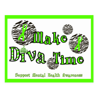 Make Diva Time/Support Mental Health Awareness Postcard