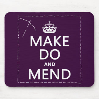 Make Do and Mend (all colors) Mouse Pad