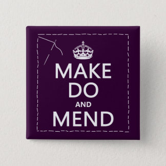 Make Do and Mend (all colors) Pinback Button
