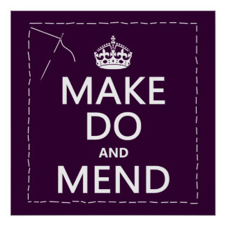 Make Do and Mend (all colors) Poster