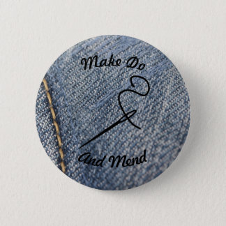 Make Do And Mend Badge Pinback Button